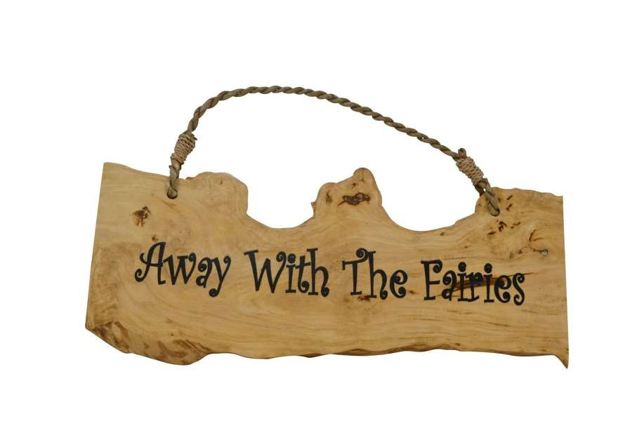 Away with the fairies - Coffee Wood Plaque